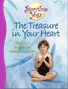 The Treasure in Your Heart: Yoga and Stories for Peaceful Children